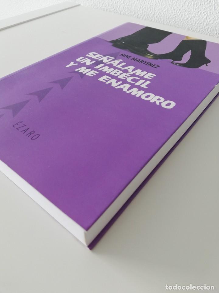 Libros: Señalame un imbecil y me enamoro, Noe Martínez - Foto 3 - 161901738