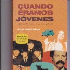 Libros: CUANDO ÉRAMOS JÓVENES. DE JOSÉ MARÍA ÍÑIGO. Lote 165758402