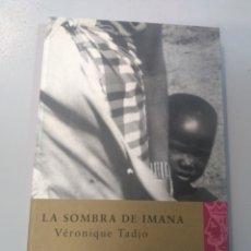 Libros: LA SOMBRA DE IMANA VÉRONIQUE TADJO. Lote 165958184