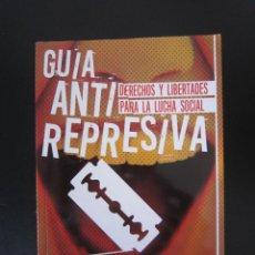 Libros: LIBRO - LIBERTARIO - GUÍA ANTI REPRESIVA (DERECHOS Y LIBERTADES PARA LA LUCHA SOCIAL) - 2015. Lote 168356760