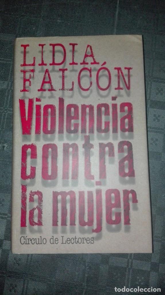 VIOLENCIA CONTRA LA MUJER/ LIDIA FALCON (Libros Nuevos - Humanidades - Sociología)