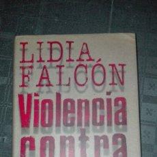 Libros: VIOLENCIA CONTRA LA MUJER/ LIDIA FALCON. Lote 173355347