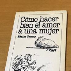 Libros: LIBRO COMO HACER BIEN EL AMOR A UNA MUJER DE RÉGINE DUMAY. Lote 176235358