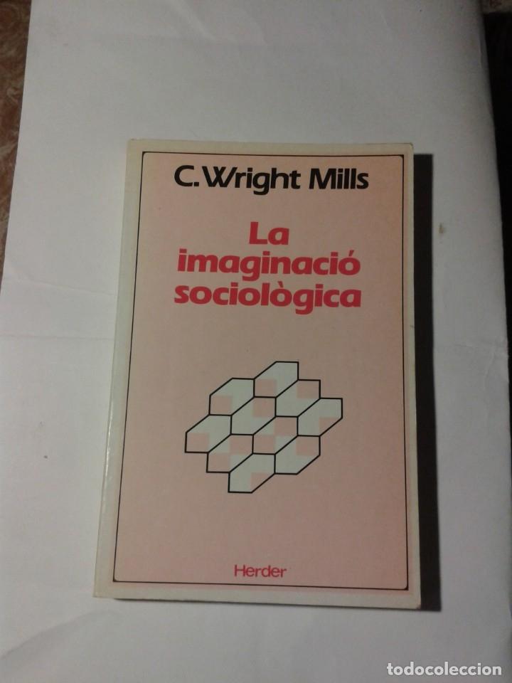 LA IMAGINACIO SOCIOLOGICA C. WRIGHT MILLS (Libros Nuevos - Humanidades - Sociología)