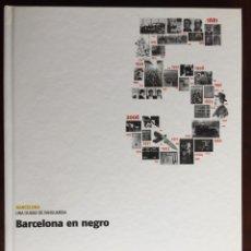 Libros: BARCELONA EN NEGRO. LOS SUCESOS QUE HAN CONMOCIONADO A LOS BARCELONESES. DE LA PENA DE MUERTE A VIOL. Lote 178897830