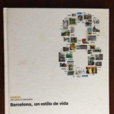 Libros: BARCELONA UN ESTILO DE VIDA. UNA CRÓNICA DE LA VIDA COTIDIANA DE LOS BARCELONESES. Lote 179040246