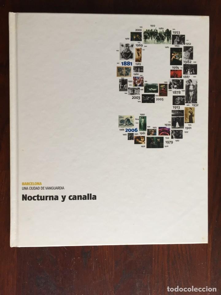 NOCTURNA Y CANALLA LOCALES DE AMBIENTES DE LA VIDA NOCTURNA DE BARCELONA LA CARA OCULTA DE LA CIUDAD (Libros Nuevos - Humanidades - Sociología)