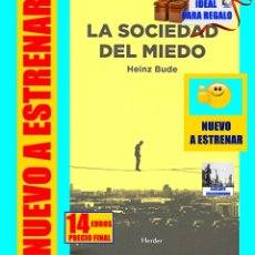 Libros: LA SOCIEDAD DEL MIEDO - HEINZ BUDE - HERDER - FILOSOFÍA POLÍTICA SOCIEDAD SOCIOLOGÍA SIGLO XXI - 14€. Lote 181190375