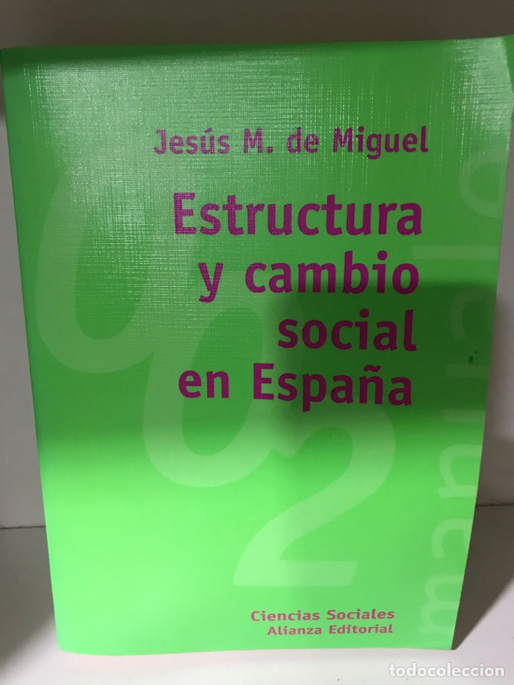 ESTRUCTURA Y CAMBIO SOCIAL EN ESPAÑA - JESUS M. DE MIGUEL (Libros Nuevos - Humanidades - Sociología)