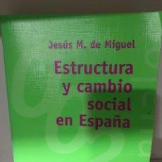 Libros: ESTRUCTURA Y CAMBIO SOCIAL EN ESPAÑA - JESUS M. DE MIGUEL. Lote 183295716
