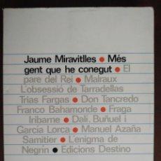 Libros: MES GENT QUE HE CONEGUT DE JAUME MIRAVITLLES. RECULL D´ESCRITS EN DIVERSES PUBLICACIONS CATALANES. Lote 183497732