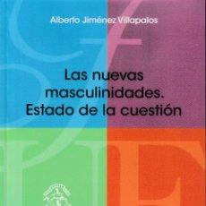 Libros: LAS NUEVAS MASCULINIDADES. ESTADO DE LA CUESTIÓN (ALBERTO JIMÉNEZ VILLAPALOS) F.U.E. 2019. Lote 183836443