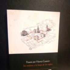 Libros: PASEOS POR VICTORIA-GASTEIZ. LAS MUJERES A LO LARGO DE LOS SIGLOS. Lote 184451166