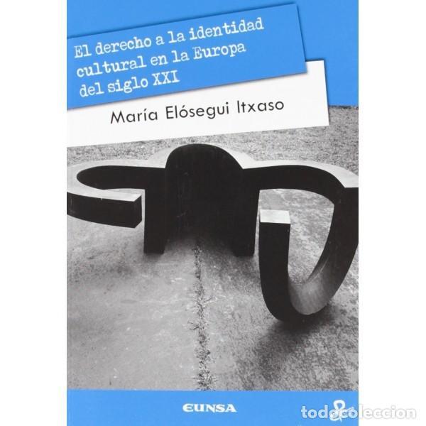 EL DERECHO A LA IDENTIDAD CULTURAL EN LA EUROPA DEL SIGLO XXI + DVD (Mª ELÓSEGUI) EUNSA 2012 (Libros Nuevos - Humanidades - Sociología)