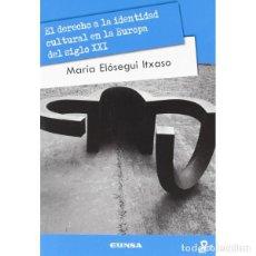 Libros: EL DERECHO A LA IDENTIDAD CULTURAL EN LA EUROPA DEL SIGLO XXI + DVD (Mª ELÓSEGUI) EUNSA 2012. Lote 184633851