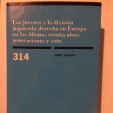 Libros: LOS JÓVENES Y LA DIVISIÓN IZQUIERDA-DERECHA EN EUROPA EN LOS ÚLTIMOS TREINTA AÑOS:GENERACIONES,VOTOS. Lote 186434600