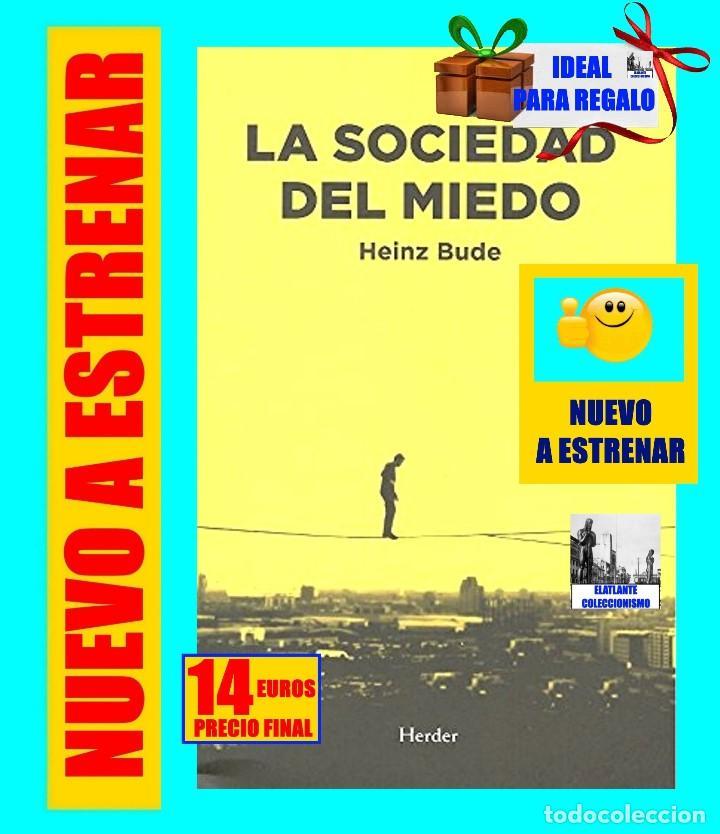 LA SOCIEDAD DEL MIEDO - HEINZ BUDE - HERDER - FILOSOFÍA POLÍTICA SOCIEDAD SOCIOLOGÍA SIGLO XXI - 14€ (Libros Nuevos - Humanidades - Sociología)