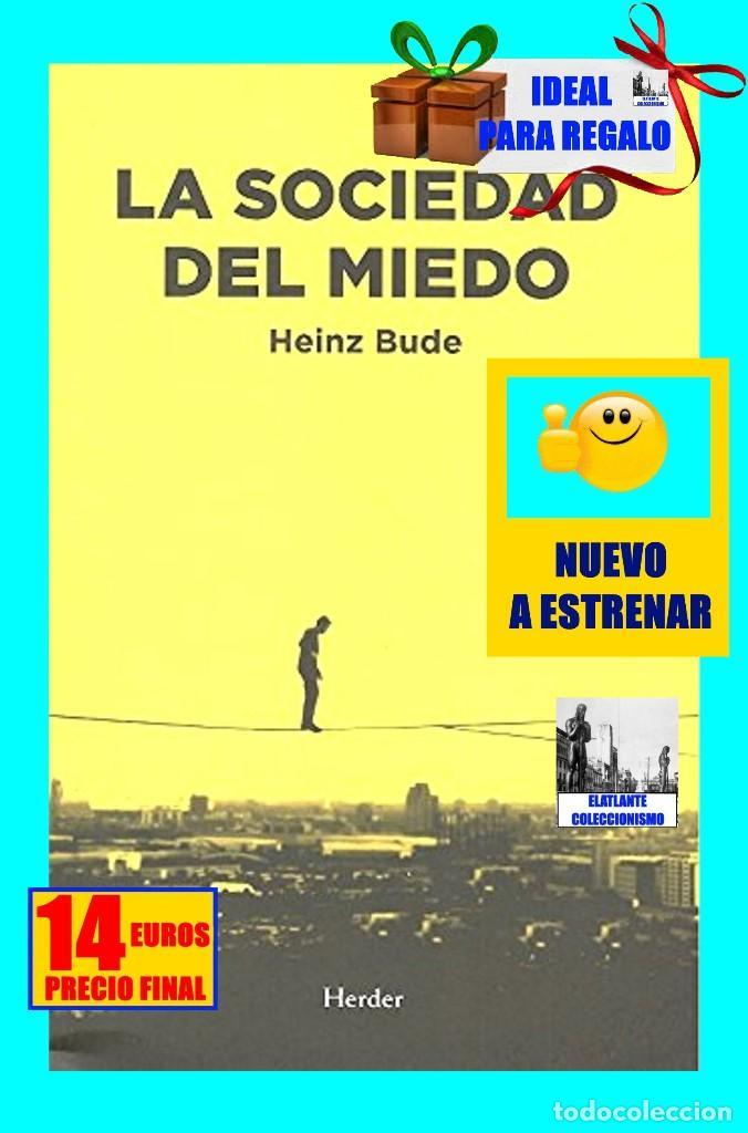Libros: LA SOCIEDAD DEL MIEDO - HEINZ BUDE - HERDER - FILOSOFÍA POLÍTICA SOCIEDAD SOCIOLOGÍA SIGLO XXI - 14€ - Foto 2 - 187457247