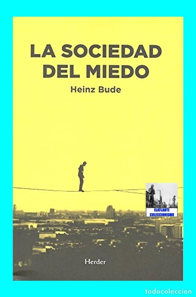 Libros: LA SOCIEDAD DEL MIEDO - HEINZ BUDE - HERDER - FILOSOFÍA POLÍTICA SOCIEDAD SOCIOLOGÍA SIGLO XXI - 14€ - Foto 3 - 187457247