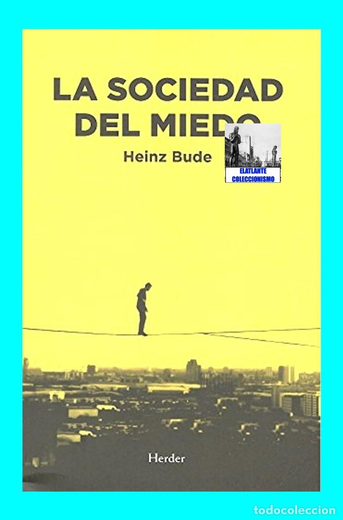 Libros: LA SOCIEDAD DEL MIEDO - HEINZ BUDE - HERDER - FILOSOFÍA POLÍTICA SOCIEDAD SOCIOLOGÍA SIGLO XXI - 14€ - Foto 4 - 187457247