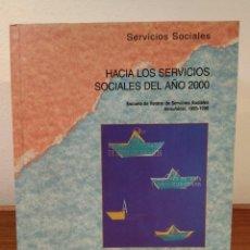 Libros: HACIA LOS SERVICIOS SOCIALES DEL AÑO 2000. MINISTERIO ASUNTOS SOCIALES. 1ª ED. 1998. ISBN 8488986750. Lote 189964790