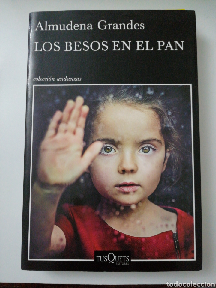 LOS BESOS DEL PAN. ALMUDENA GRANDE (Libros Nuevos - Humanidades - Sociología)