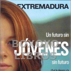 Libros: HERNÁNDEZ, E. (COORD.). UN FUTURO SIN JÓVENES SIN FUTURO. ¿QUÉ LE DEPARA A LA JUVENTUD EXTREMEÑA?. Lote 192109865