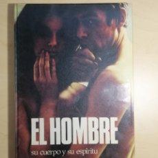 Libros: LIBRO EL HOMBRE SU CUERPO Y SU ESPÍRITU. Lote 192251312