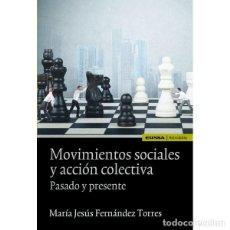 Libros: MOVIMIENTOS SOCIALES Y ACCIÓN COLECTIVA. PASADO Y PRESENTE (Mª J. FERNÁNDEZ TORRES) EUNSA 2015. Lote 194282665