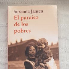 Libros: EL PARAÍSO DE LOS POBRES. SUZANNA JANSEN. ÁTICO DE LOS LIBROS, BARCELONA, 2014. Lote 193924815