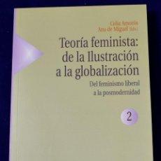 Libros: TEORÍA FEMINISTA. VOL. II: DEL FEMINISMO LIBERAL A LA POSMODERNIDAD. VARIOS AUTORES. Lote 195175776
