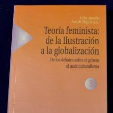 Libros: TEORÍA FEMINISTA. VOL. III: DE LOS DEBATES SOBRE EL GÉNERO AL MULTICULTURALISMO. VARIOS AUTORES. Lote 195176406
