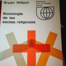 Libros: SOCIOLOGÍA DE LAS SECTAS RELIGIOSAS. BRYAN WILSON. Lote 197041452