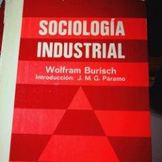 Libros: SOCIOLOGÍA INDUSTRIAL. WOLFRAM BURISCH. Lote 197042212