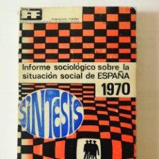 Libros: SÍNTESIS DEL INFORME SOCIOLÓGICO SOBRE LA SITUACIÓN. SOCIAL DE ESPAÑA 1970 AMANDO DE MIGUEL Y OTROS. Lote 197862120