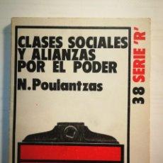 Libros: CLASES SOCIALES Y ALIANZAS POR EL PODER. N. POULANTZAS. Lote 197865218