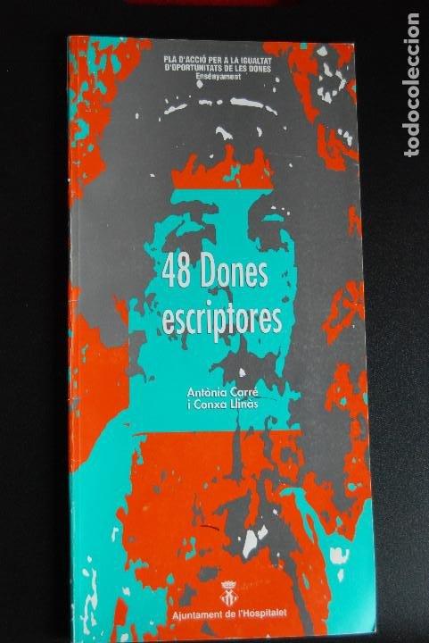 5. FEMINISME - 48 DONES ESCRIPTORES. DE L'ANTIGUITAT AL S. XX - AJUNT. DE L'HOSPITALET, 1991 (Libros Nuevos - Humanidades - Sociología)