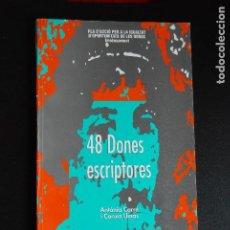 Libros: 5. FEMINISME - 48 DONES ESCRIPTORES. DE L'ANTIGUITAT AL S. XX - AJUNT. DE L'HOSPITALET, 1991. Lote 198324455