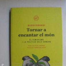 Libros: LIBRO TORNAR A ENCANTAR EL MON EL FEMINISME - ED. TIGRE DE PAPER - SILVIA FEDERICI - NUEVO CATALÁN. Lote 199118527