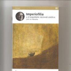 Libros: IMPERIOFILIA Y EL POPULISMO NACIONAL-CATOLICO.. Lote 201540431