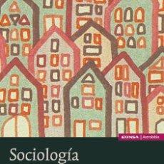 Libros: SOCIOLOGÍA. EL ESTUDIO DE LA REALIDAD SOCIAL (ANTONIO LUCAS MARÍN) EUNSA 2011. Lote 203070853