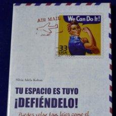 Libros: TU ESPACIO ES TUYO ¡DEFIÉNDELO!: UN CURSO DE LIBERTAD COTIDIANA PARA VIVIR FELIZ (MUY PERSONAL) - SI. Lote 203534886