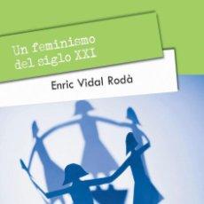 Libros: UN FEMINISMO DEL SIGLO XXI (ENRIC VIDAL ROCA) EUNSA 2015. Lote 205825315