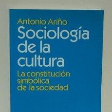 Libros: ANTONIO ARIÑO - SOCIOLOGÍA DE LA CULTURA.. Lote 206961106