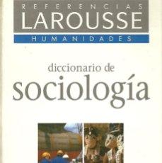 Libros: LAROUSSE - DICCIONARIO DE SOCIOLOGÍA. Lote 207581667