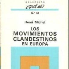 Libros: HENRI MICHEL - LOS MOVIMIENTOS CLANDESTINOS EN EUROPA. Lote 207601913