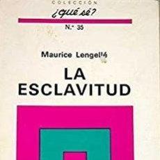 Libros: MAURICE LENGELLÉ - LA ESCLAVITUD. Lote 207602151
