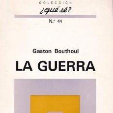 Libros: GASTON BOUTHOUL - LA GUERRA. Lote 207602366