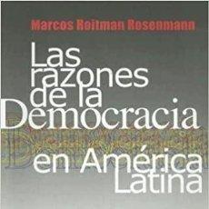 Libros: MARCOS ROITMAN - LAS RAZONES DE LA DEMOCRACIA EN AMÉRICA LATINA. Lote 208922561