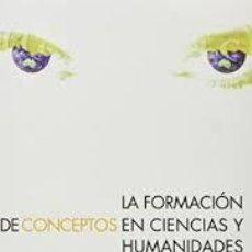 Libros: MARCOS ROITMAN Y PABLO GONZÁLEZ CASANOVA (ED.) - LA FORMACIÓN DE CONCEPTOS EN CIENCIAS Y HUMANIDADES. Lote 208922795